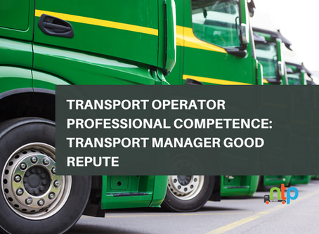 Transport Operator Professional Competence: Transport Manager Good Repute