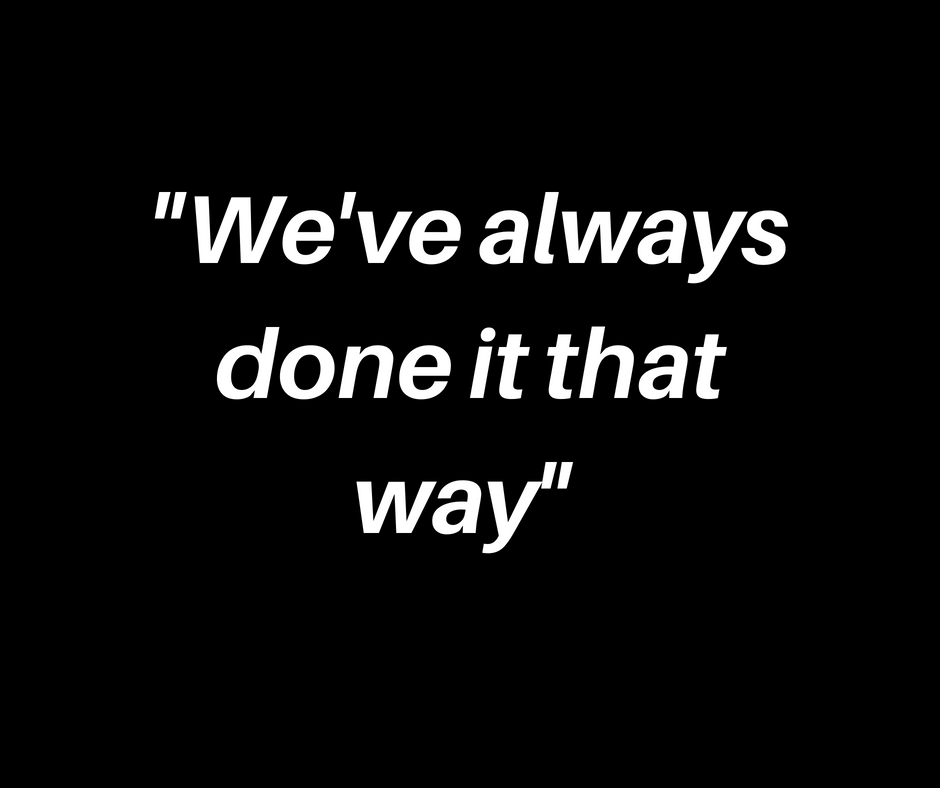 we've-always-done-it-that-way