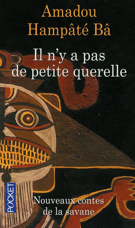 Il n'y a pas de petite querelle - Amadou Hampate Ba