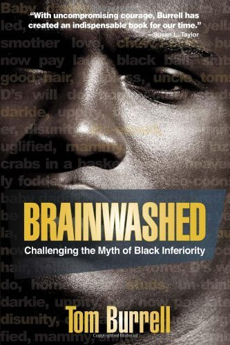 Brainwashed: Challenging the Myth of Black Inferiority. Tom Burrell