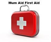 Mum Aid First Aid