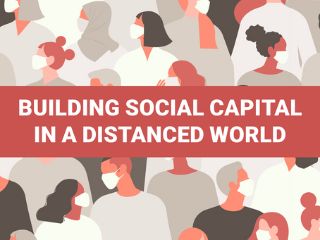 Building Social Capital in a Distanced World