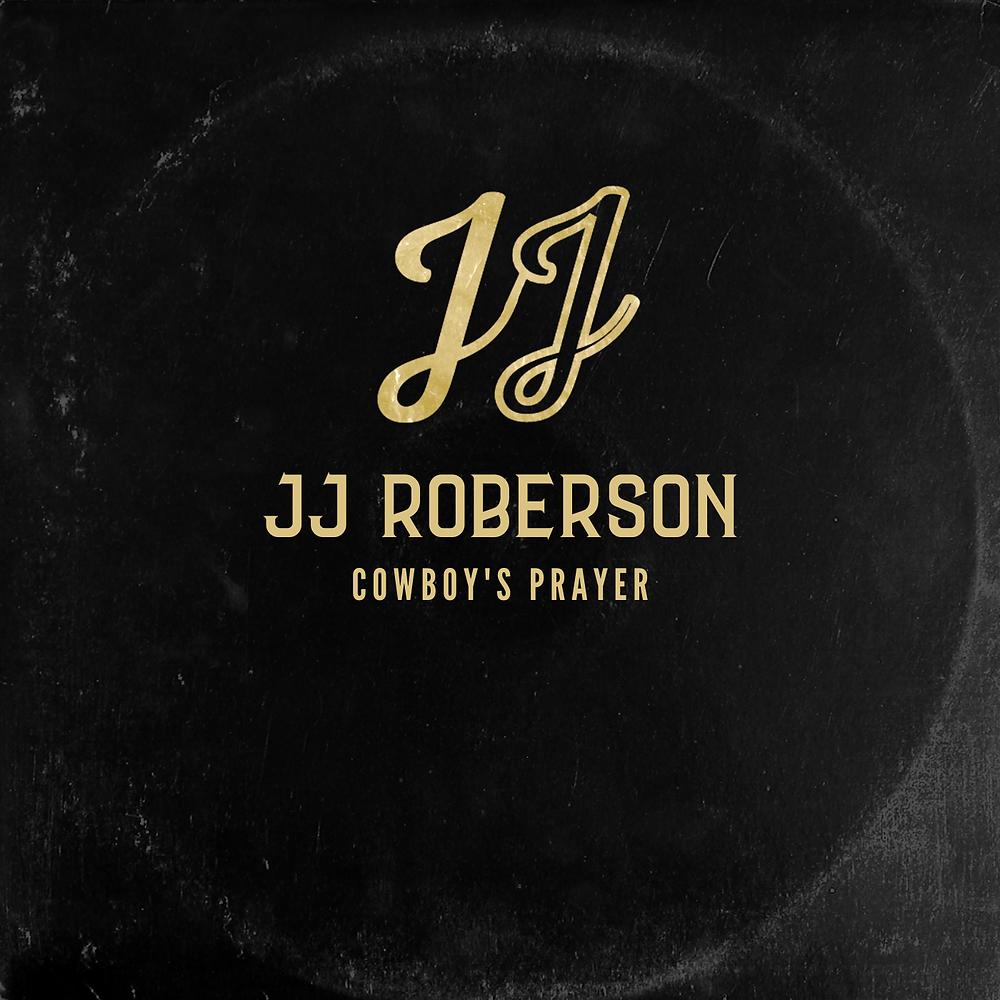 JJ Roberson Cowboy's Prayer Album