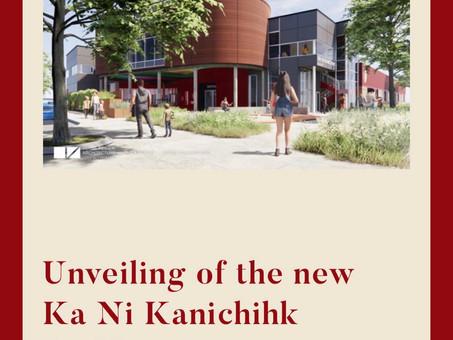 Expansion at Ka Ni Kanichihk!