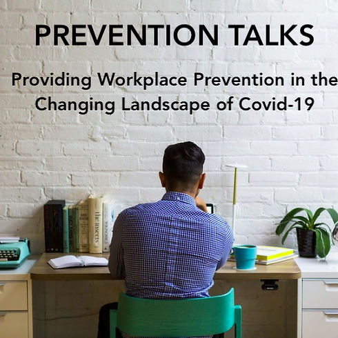 Providing Workplace Prevention in the Changing Landscape of Covid-19