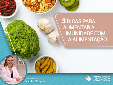 3 dicas para aumentar a imunidade com a alimentação