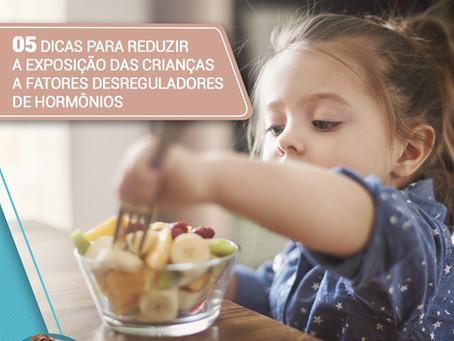 05 dicas para reduzir a exposição das crianças a fatores desreguladores de hormônio