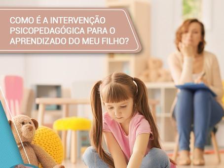 Como é a intervenção psicopedagógica para o aprendizado do meu filho?