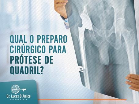 Qual o preparo cirúrgico para prótese de quadril?