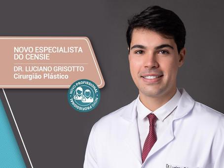 Novo especialista do CENSIE - Dr. Luciano Grisotto, cirurgião plástico