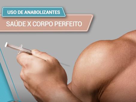 Uso de anabolizantes: saúde X corpo perfeito