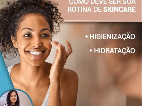 Como deve ser a sua rotina de Skincare