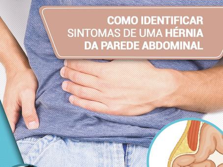Como identificar sintomas de uma hérnia de parede abdominal?