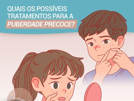Quais os possíveis tratamentos para a puberdade precoce?
