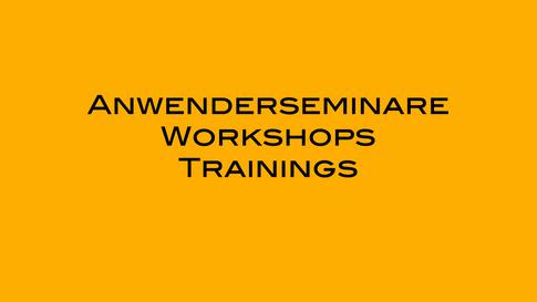 Anwenderseminare, Workshops, Training