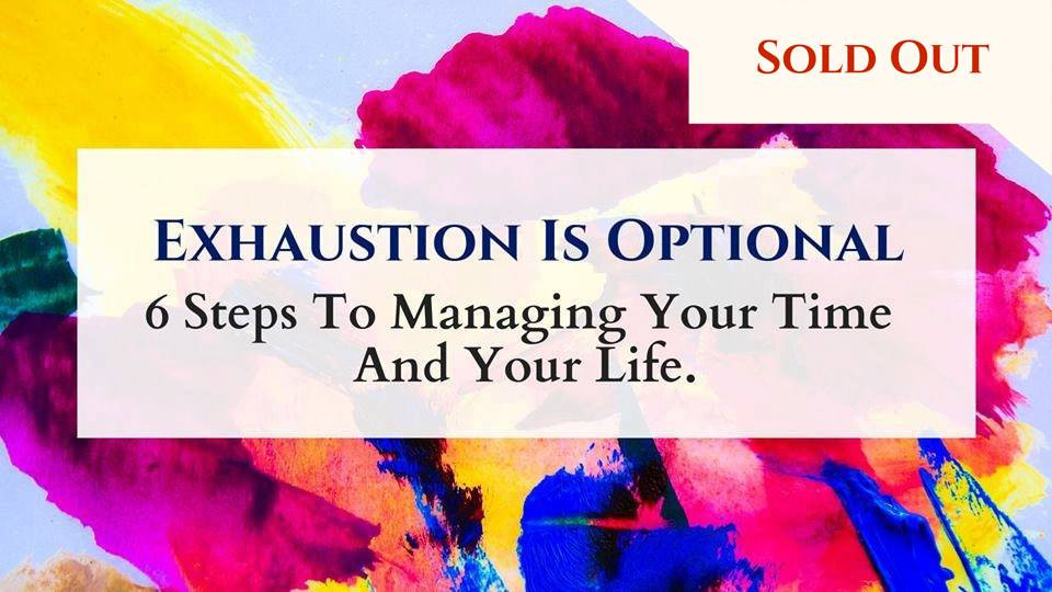 Exhaustion is Optional! Time Management Workshop
