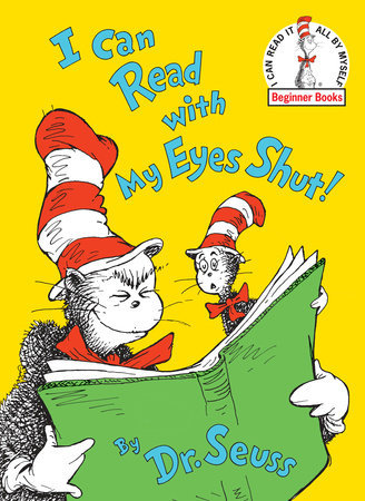 I CAN READ WITH MY EYES SHUT by Dr. Seuss Illustrator Dr. Seuss