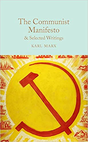 The Communist Manifesto & Selected Writings of Karl Marx