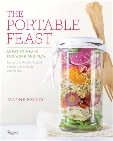 The Portable Feast Creative Meals for Work and Play Written by  Jeanne Kelley