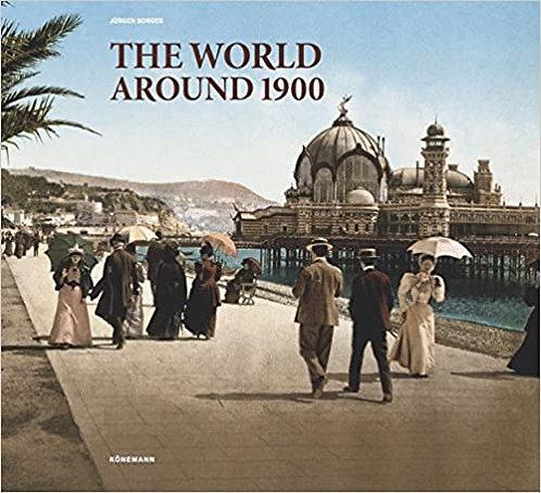 THE WORLD AROUND 1900 by Juergen Sorges