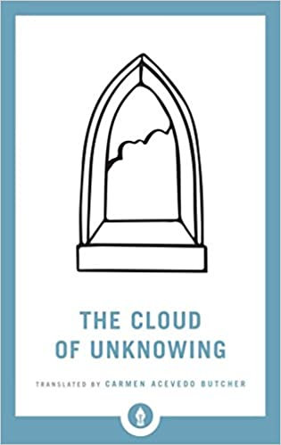 THE CLOUD OF UNKNOWING Translated byCarmen Acevedo Butcher