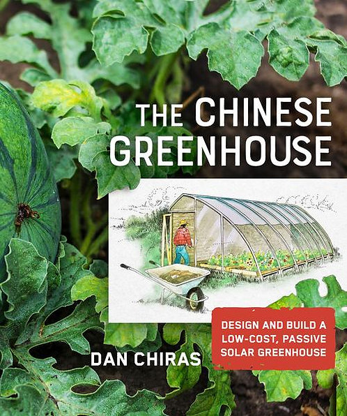 The Chinese Greenhouse Design and Build a Low-Cost, Passive Solar Greenhouse