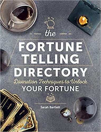 THE FORTUNE TELLING DIRECTORY: DIVINATION TECHNIQUES TO UNLOCK YOUR FORTUNE