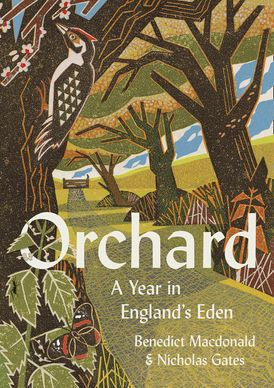 ORCHARD: A YEAR IN ENGLAND'S EDEN byBenedict Macdonald, Nicholas Gates