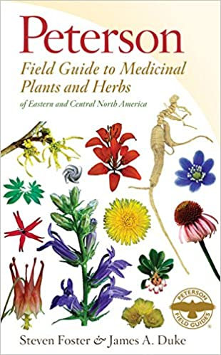 PETERSON FIELD GUIDE TO MEDICINAL PLANTS AND HERBS OF EASTERN AND CENTRAL NORTH