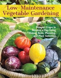 Low-Maintenance Vegetable Gardening