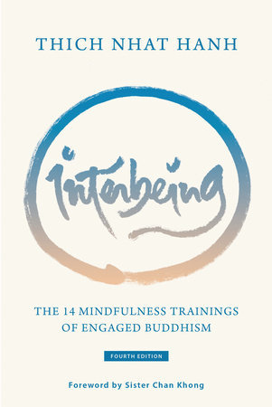 Interbeing, 4th Edition THE 14 MINDFULNESS TRAININGS OF ENGAGED BUDDHISM