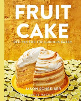 Fruit Cake Recipes for the Curious Baker by Jason Schreiber