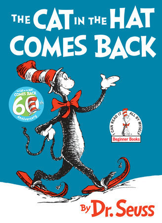 The Cat in the Hat Comes Back Written by: Dr. Seuss
