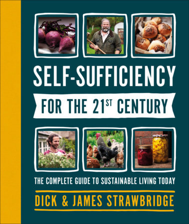 SELF-SUFFICIENCY FOR THE 21ST CENTURY: THE COMPLETE GUIDE TO SUSTAINABLE LIVING