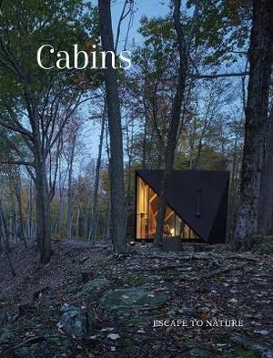 Cabins : Escape to Nature