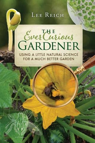 The Ever Curious Gardener Using a Little Natural Science for a Much Better Garde