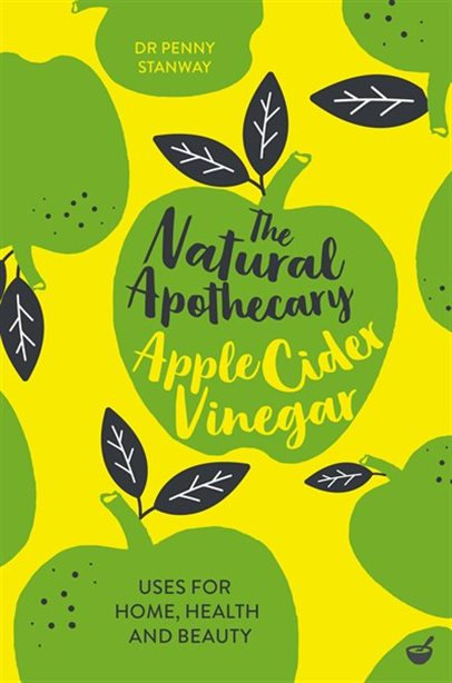 THE NATURAL APOTHECARY: APPLE CIDER VINEGAR: TIPS FOR HOME, HEALTH AND BEAUTY