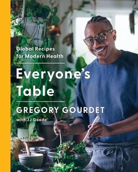 Everyone's Table Global Recipes for Modern Health by Gregory Gourdet