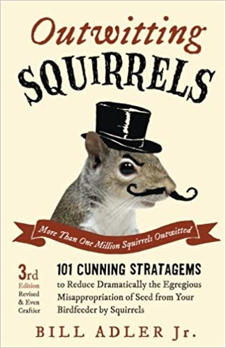 Outwitting Squirrels: 101 Cunning Stratagems