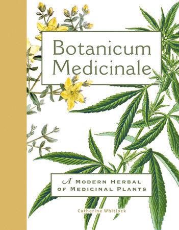BOTANICUM MEDICINALE: A MODERN HERBAL OF MEDICINAL PLANTS