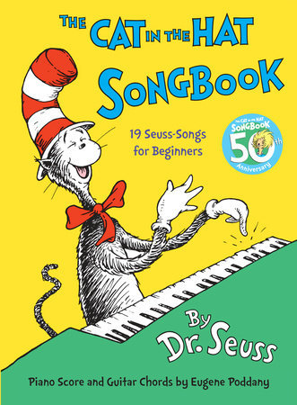The Cat in the Hat Songbook 50th Anniversary Edition Written by: Dr. Seuss