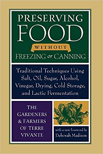 PRESERVING FOOD WITHOUT FREEZING OR CANNING: TRADITIONAL TECHNIQUES USING SALT,