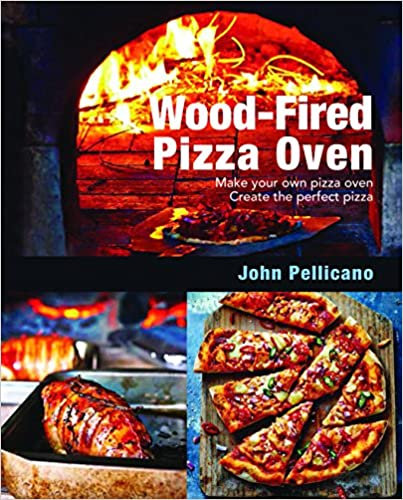 WOOD-FIRED PIZZA OVEN: MAKE YOUR OWN PIZZA OVEN - CREATE THE PERFECT PIZZA