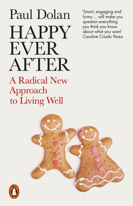 Happy Ever After  - A Radical New Approach to Living Well