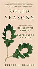 ​​​​​​​SOLID SEASONS: THE FRIENDSHIP OF HENRY DAVID THOREAU AND RALPH WALDO EMER