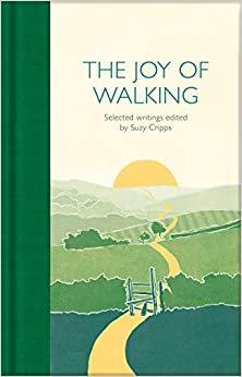 THE JOY OF WALKING: SELECTED WRITINGS EditorSuzy Cripps