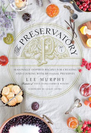 THE PRESERVATORY: SEASONALLY INSPIRED RECIPES
