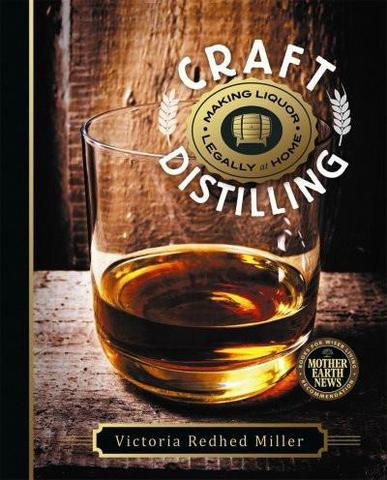 Craft Distilling Making Liquor Legally at Home