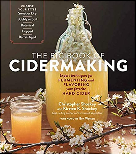 THE BIG BOOK OF CIDERMAKING: EXPERT TECHNIQUES FOR FERMENTING AND FLAVORING