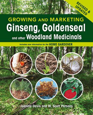 Growing and Marketing Ginseng and Goldenseal and other woodland herbs